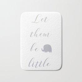 Let them be little Bath Mat