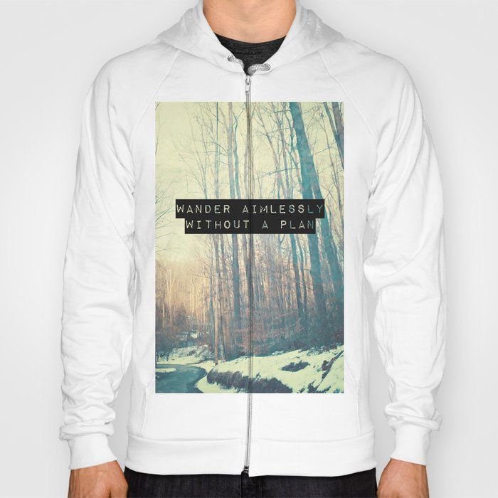 Wander Aimlessly  Hoody