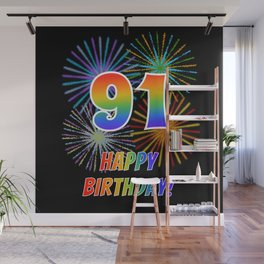 "91st Birthday ""91"" & ""HAPPY BIRTHDAY!"" w/ Rainbow Spectrum Colors + Fun Fireworks Inspired Pattern Wall Mural"