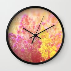 Don't Let Winter Get You Down Wall Clock