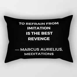 Stoic Wisdom Quotes - Marcus Aurelius Meditations - To refrain from imitation is the best revenge Rectangular Pillow