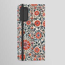 Shakhrisyabz Suzani  Uzbekistan Antique Floral Embroidery Print Android Wallet Case