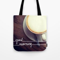 Good morning Tote Bag