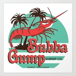 Bubba Gump Shrimp Company Art Print