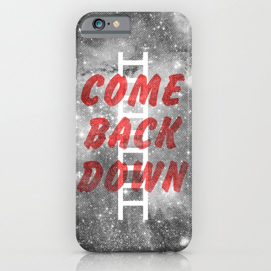 Come Back Down. iPhone & iPod Case
