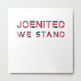 Joenited we stand Metal Print