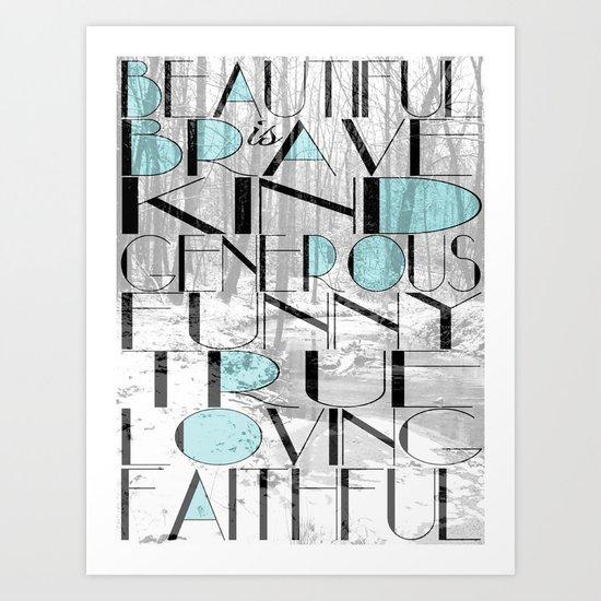 Beautiful Is Art Print