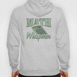 Math Whisperer Mathematician Mathematics Science Teacher Instructor Hoody