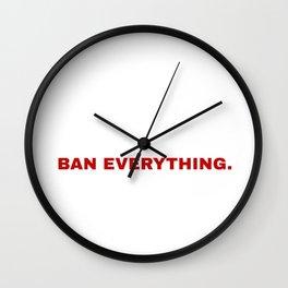 ban everything. Wall Clock
