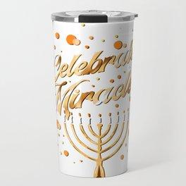 Hanukkah Celebrate Miracles Hanukkah Shirt Travel Mug