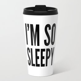 I'M SO SLEEPY Travel Mug