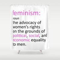 feminism Shower Curtains featuring Feminism Defined by tjseesxe