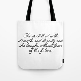 she is clothed Tote Bag