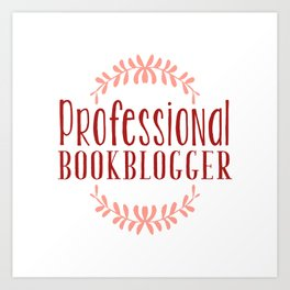 Professional Bookblogger - White w Red Art Print