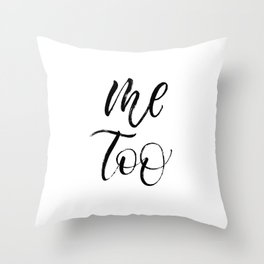 Me Too expressive brush lettering Throw Pillow