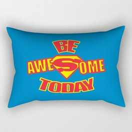 Be Awesome Today Quote Rectangular Pillow