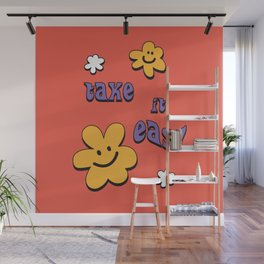 Take it Easy Inspirational Flower Message Design I Wall Mural