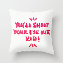 You'll Shoot Your Eye Out – Pink Ink Throw Pillow