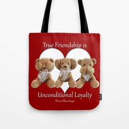True Friendship is Unconditional Loyalty - Red Tote Bag