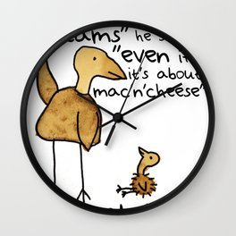 Follow your dreams even if it's about mac'n'cheese Wall Clock