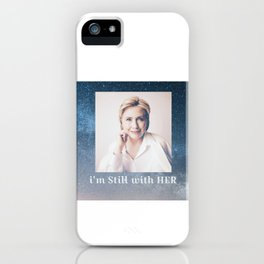 I'm still with her iPhone Case