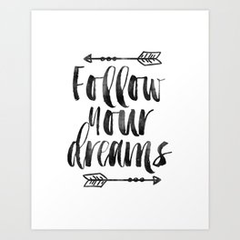 follow your dreams,inspirational quote,motivational poster,bedroom decor,nursery decor,arrow art Art Print