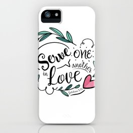 Serve one another in love - Galatians 5:13 iPhone Case