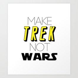 Trek Not Wars Art Print