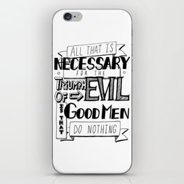All That Is Necessary For the Triumph of Evil iPhone Skin