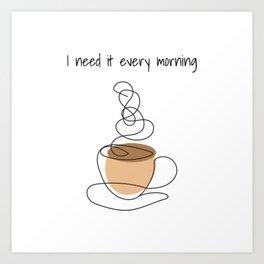 Coffe cup, Coffe lover Art Print