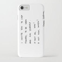 if not me, who? if not now, when? iPhone Case