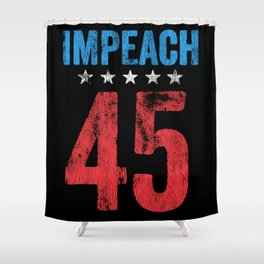 Impeach 45.. Shower Curtain