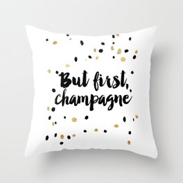 But First, Champagne Print Kitchen Decor Kitchen Wall Art Gold Foil Printable Party Decor Party Sign Throw Pillow