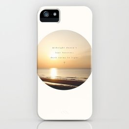 Midnight Doesn't Last Forever // Irresistible  iPhone Case