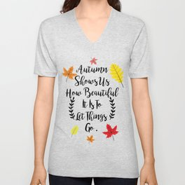 Autumn shows us how beautiful it is to let things go Unisex V-Neck