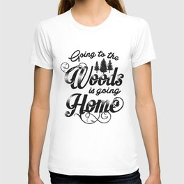 GOING TO THE WOODS T-shirt