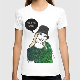Top o' tha mornin' T-shirt