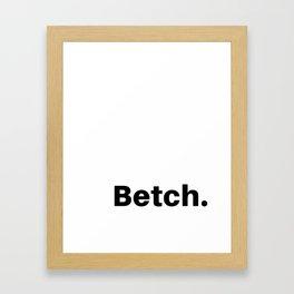 Betch. Framed Art Print