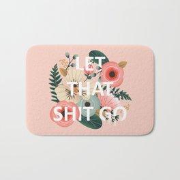LET THAT SHIT GO - Sweary Floral (peach) Bath Mat