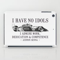f1 iPad Cases featuring I Have No Idols - Senna Quote by One Curious Chip