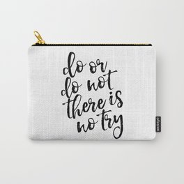 Do Or Do Not There Is No Try,Master Yoda,Yoda Quote,Nursery Decor,Kids Gift,Typography Art,Quote Art Carry-All Pouch