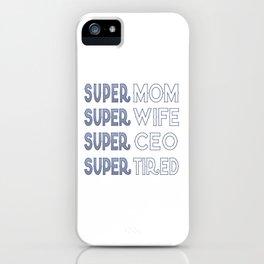 Super CEO Mom iPhone Case