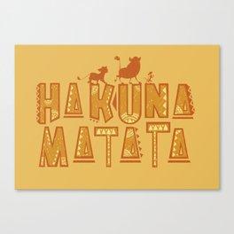Hakuna Matata! Canvas Print