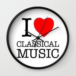 I Love Classical Music Wall Clock