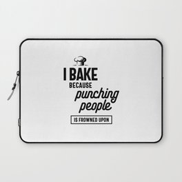 I Bake Because Punching People is Frowned Upon Laptop Sleeve