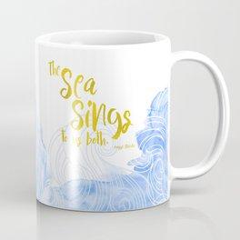The sea sings to us both Coffee Mug