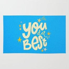 You da absolute best! Rug