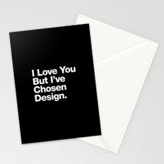 I Love You But I've Chosen Design Stationery Cards