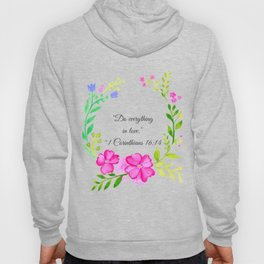 Do Everything in Love 1 Corinthians 16:14 Hoody