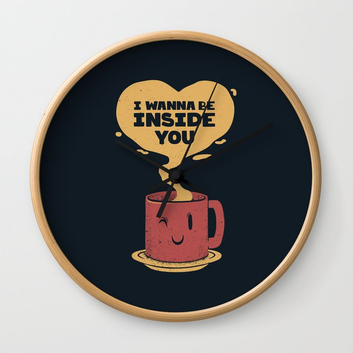 I Wanna Be Inside You Wall Clock